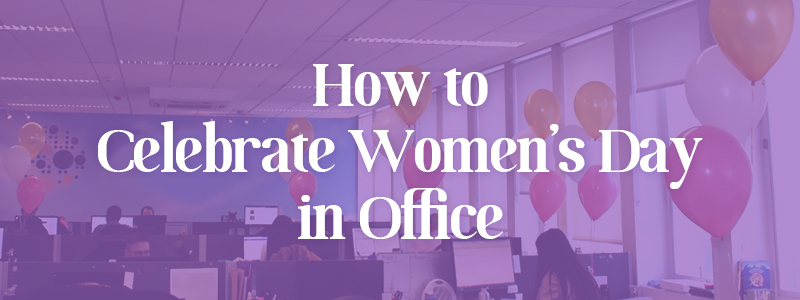 How to Celebrate Women's Day in Office?