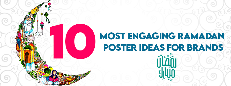 10 Most Engaging Ramadan Poster Ideas for your Brand
