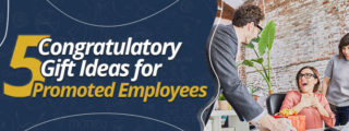 5 Congratulatory Gift Ideas for Promoted Employees