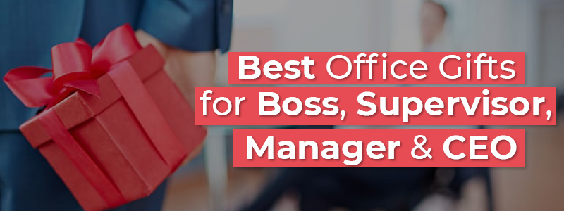 Best Office Gifts for Boss, Supervisor, Manager & CEO